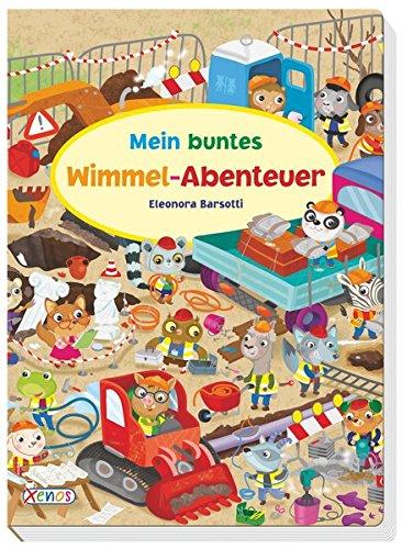 Mein buntes Wimmel-Abenteuer - Wimmelbuch von Eleonora Barsotti