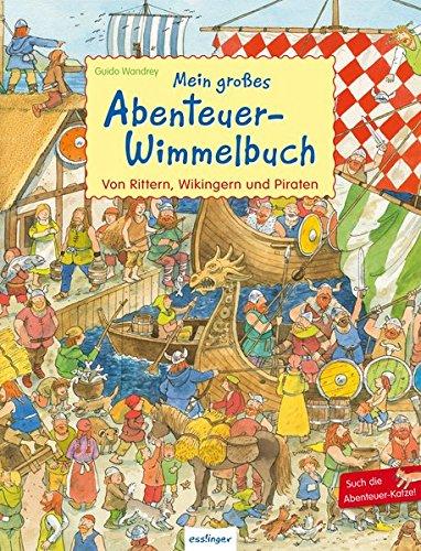 Mein großes Abenteuer-Wimmelbuch - Von Rittern, Wikingern und Piraten - Guido Wandrey
