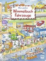 Mein großes Wimmelbuch Fahrzeuge von Stefan Lohr