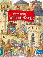 Meine große Wimmel-Burg - Wimmelbuch von Guido Wandrey