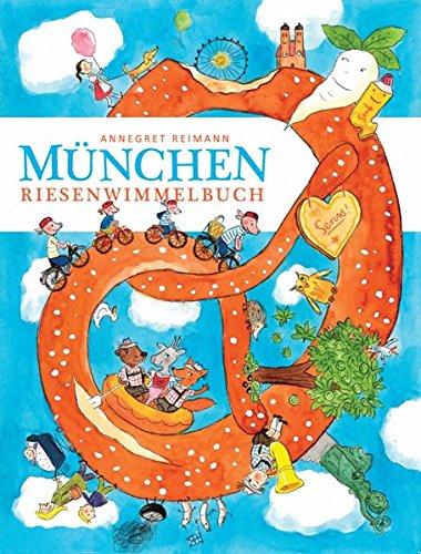München Riesenwimmelbuch - XXL Version - Annegret Reimann