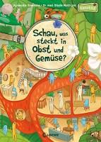 Schau, was steckt in Obst und Gemüse - Wimmelbuch von Agnieszka Sowinska