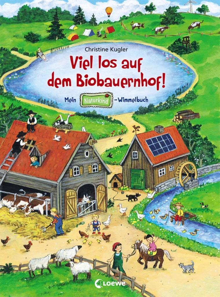 Viel los auf dem Biobauernhof - Mein Naturkind-Wimmelbuch - Christine Kugler