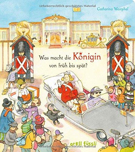 Wimmelbuch - Was macht die Königin von früh bis spät - Catharina Westphal