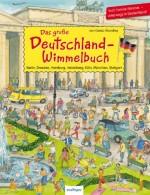 Das große Deutschland-Wimmelbuch - Berlin, Dresden, Hamburg, Heidelberg, Köln, München, Stuttgart - von Guido Wandrey