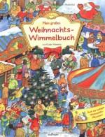 Mein großes Weihnachts-Wimmelbuch von Guido Wandrey