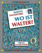 Wo ist Walter - Das kultige Wimmelbilderbuch