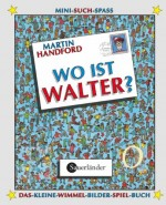 Wo ist Walter - Minibilderbuch mit magischer Lupe - von Martin Handford