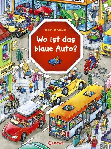 Wo ist das blaue Auto - Ein Wimmelbilderbuch von Joachim Krause