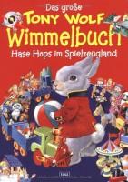 Das große Tony-Wolf-Wimmelbuch. Hase Hops im Spielzeugland