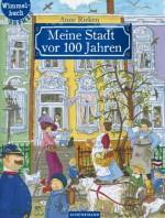 Meine Stadt vor 100 Jahren - Bremen-Wimmelbuch