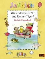 Wo sind kleiner Bär und kleiner Tiger. Ein Such-Wimmelbilderbuch von Janosch