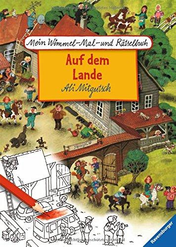 Mein Wimmel-Mal- und Rätselbuch Ali Mitgutsch: Auf dem Lande